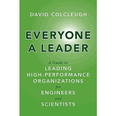 Everyone a Leader: A Guide to Leading High-Performance Organizations for Engineers and Scientists