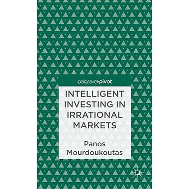 Intelligent Investing in Irrational Markets (Palgrave Pivot)