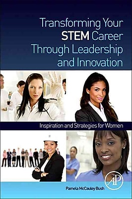 Transforming Your STEM Career Through Leadership and Innovation: Inspiration and Strategies for Women