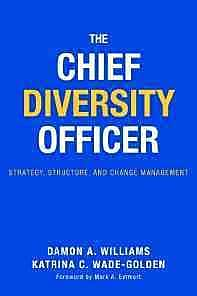 The Chief Diversity Officer: Strategy Structure, and Change Management