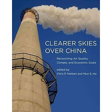 Clearer Skies Over China: Reconciling Air Quality, Climate, and Economic Goals