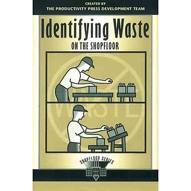Identifying Waste on the Shopfloor (Shopfloor Series)