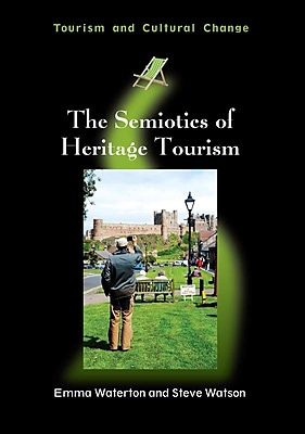 The Semiotics of Heritage Tourism (Tourism and Cultural Change)