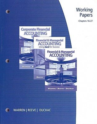Working Papers, Chapters 16-27 for Warren/Reeve/Duchac's Financial & Managerial Accounting