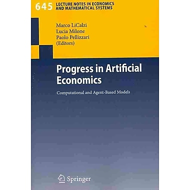 Progress in Artificial Economics: Computational and Agent-Based Models (Lecture Notes in Economics and Mathematical Systems)