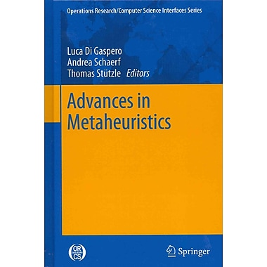 Advances in Metaheuristics (Operations Research/Computer Science Interfaces Series)