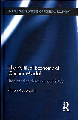 The Political Economy of Gunnar Myrdal: Transcending Dilemmas Post-2008