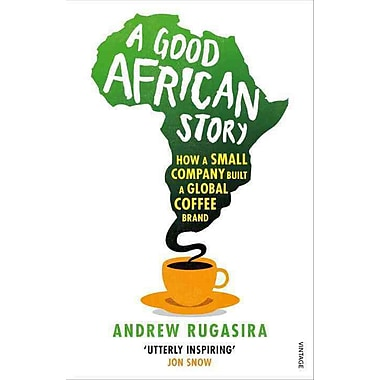 A Good African Story: How a Small Company Built a Global Coffee Brand