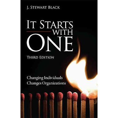It Starts with One: Changing Individuals Changes Organizations (3rd Edition)