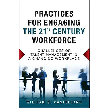 Practices for Engaging the 21st Century Workforce