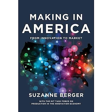 Making in America: From Innovation to Market