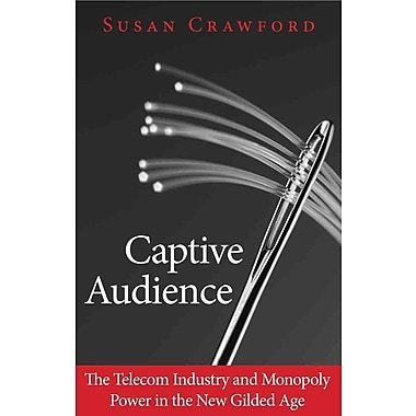 Captive Audience: The Telecom Industry and Monopoly Power in the New Gilded Age