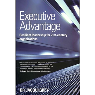 Executive Advantage: Resilient Leadership for 21st-Century Organizations