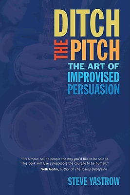 Ditch the Pitch: The Art of Improvised Persuasion