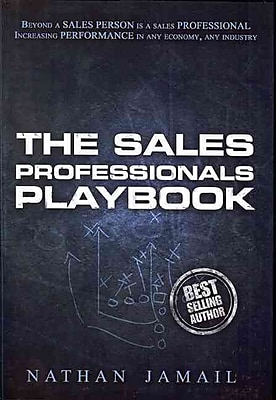 The Sales Professionals Playbook: Beyond a Sales Person is a Sales Professional