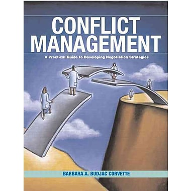 Conflict Management: A Practical Guide to Developing Negotiation Strategies