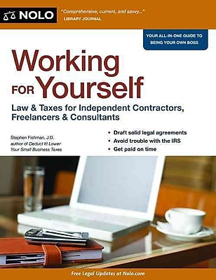 Working for Yourself: Law & Taxes for Independent Contractors, Freelancers & Consultants