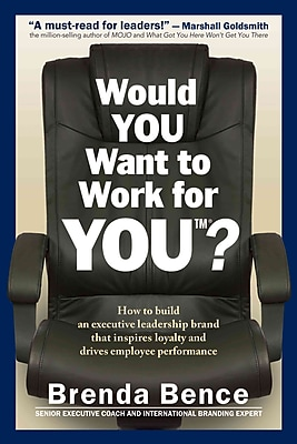 Would YOU Want to Work for YOU