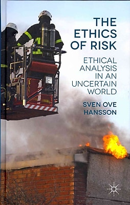 The Ethics of Risk: Ethical Analysis in an Uncertain World