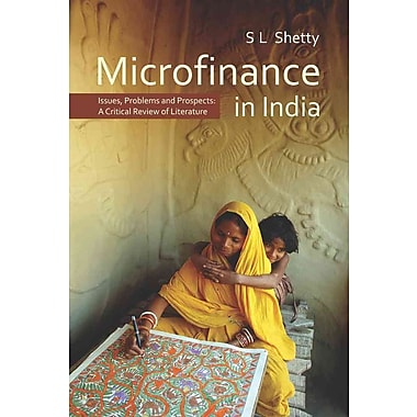Microfinance in India: Issues, Problems and Prospects: A Critical Review of Literature