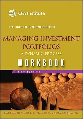 Managing Investment Portfolios Workbook: A Dynamic Process