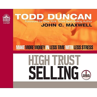 High Trust Selling: Make More Money in Less Time with Less Stress (AC)