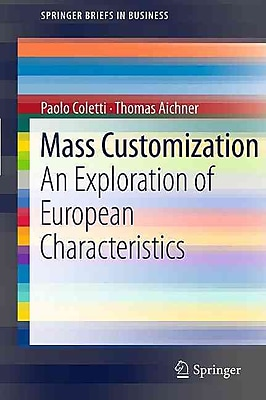 Mass Customization: An Exploration of European Characteristics (SpringerBriefs in Business)