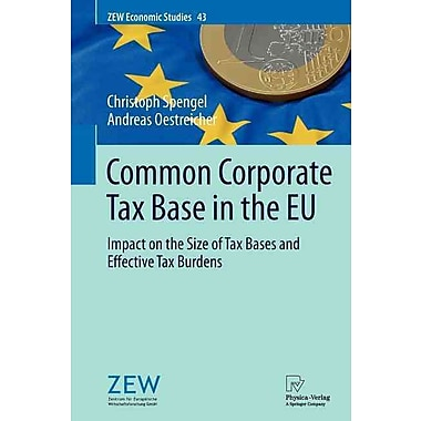 Common Corporate Tax Base in the EU: Impact on the Size of Tax Bases and Effective Tax Burdens