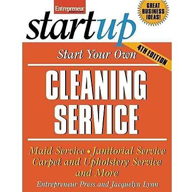 Start Your Own Cleaning Service Jacquelyn Lynn, Entrepreneur magazine Paperback