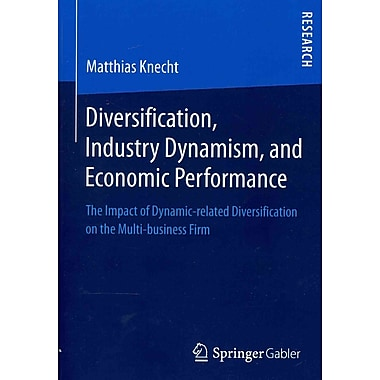 Diversification, Industry Dynamism, and Economic Performance