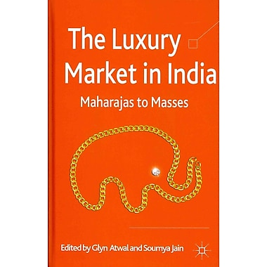The Luxury Market in India: Maharajas to Masses