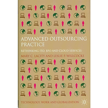 Advanced Outsourcing Practice: Rethinking Ito, Bpo and Cloud Services