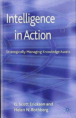 Intelligence in Action: Strategically Managing Knowledge Assets