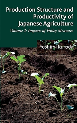 Production Structure and Productivity of Japanese Agriculture: