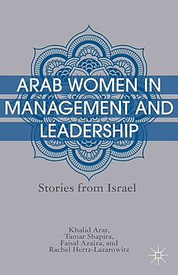 Arab Women in Management and Leadership: Stories from Israel