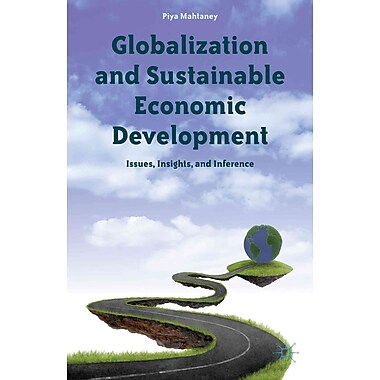 Globalization and Sustainable Economic Development: Issues, Insights, and Inference