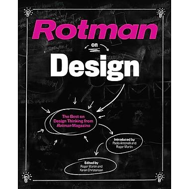 Rotman on Design: The Best on Design Thinking from Rotman Magazine