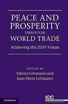 Peace and Prosperity through World Trade: Achieving the 2019 Vision