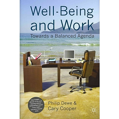 Well-Being and Work: Towards a Balanced Agenda (Psychology for Organizational Success)
