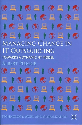 Managing Change in IT Outsourcing: Towards a Dynamic Fit Model