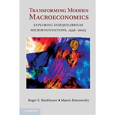 Transforming Modern Macroeconomics