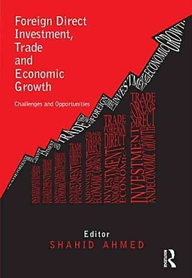 Foreign Direct Investment, Trade and Economic Growth: Challenges and Opportunities