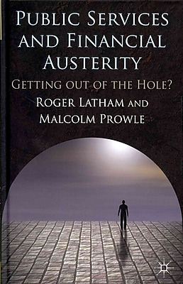 Public Services and Financial Austerity: Getting Out of the Hole?