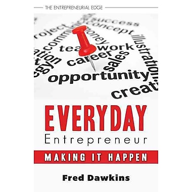 Everyday Entrepreneur: Making it Happen