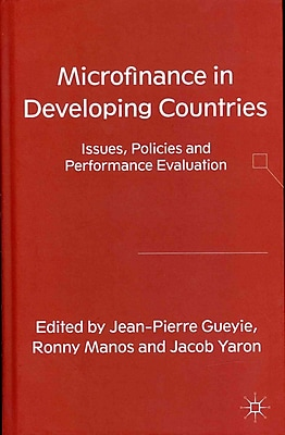 Microfinance in Developing Countries: Issues, Policies and Performance Evaluation