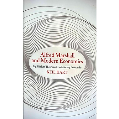 Alfred Marshall and Modern Economics: Equilibrium Theory and Evolutionary Economics