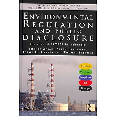 Environmental Regulation and Public Disclosure: The Case of PROPER in Indonesia (Environment for Development)