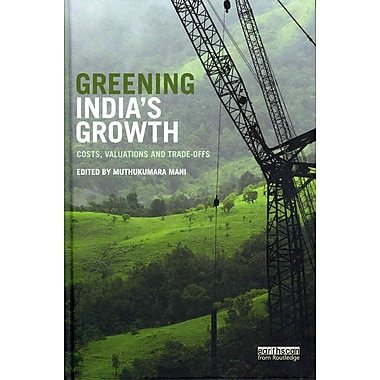 Greening India's Growth: Costs, Valuations and Trade-offs