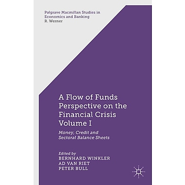 A Flow of Funds Perspective on the Financial Crisis Volume I
