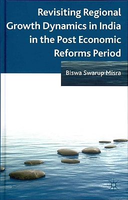 Revisiting Regional Growth Dynamics in India in the Post Economic Reforms Period